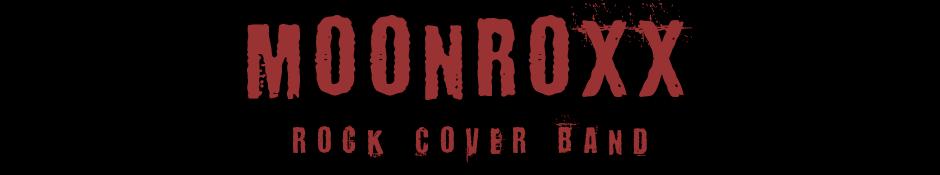 MOONROXX - Rock Cover Band